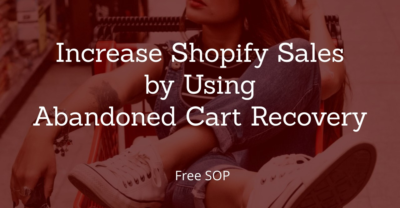 Increase%20Shopify%20Sales%20by%20Using%20Abandoned%20Cart%20Recovery